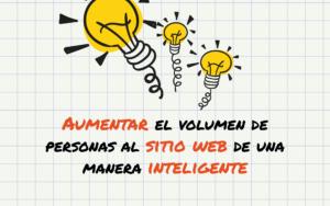 aumentar-el-volumen-de-personas-al-sitio-web-de-una-manera-inteligente-01
