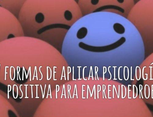 7 formas de aplicar la psicología positiva para emprendedores